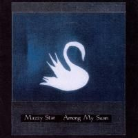 Mazzy Star - Among My Swan (1996)