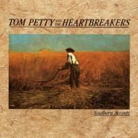 Tom Petty & The Heartbreakers - Southern Accents (1985)