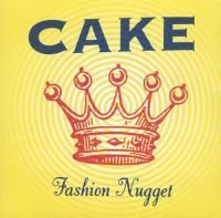Cake - Fashion Nugget (1996)
