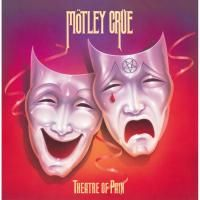 Mötley Crüe - Theatre Of Pain (1985) - Expanded Edition