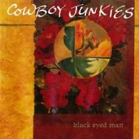 Cowboy Junkies - Black Eyed Man (1992)
