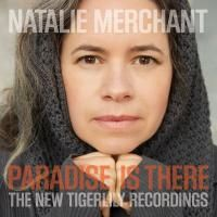 Natalie Merchant - Paradise Is There: The New Tigerlily Recordings (2015) - CD+DVD Box Set