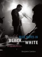 Blue Notes In Black And White: Photography And Jazz (Твердый переплет)