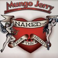 Mungo Jerry ‎- Naked - From The Heart (2007)