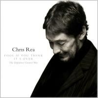 Chris Rea - Fool If You Think It's Over - The Definitive Greatest Hits (2008)