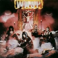W.A.S.P. - W.A.S.P.  (1984) - Original recording remastered