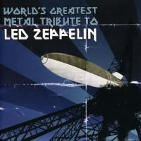 V/A World's Greatest Metal Tribute To Led Zeppelin (2006)