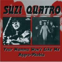 Suzi Quatro - Your Mama Won't Like Me / Aggro-Phobia (2000)