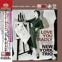 New York Trio - Love You Madly (2003) - SACD