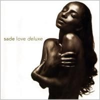 Sade - Love Deluxe (1992) - Original recording reissued
