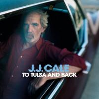 J.J. Cale - To Tulsa & Back (2004)
