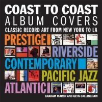 Coast To Coast Album Covers: Classic Record Art From New York To LA (Твердый переплет)