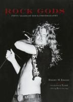 Rock Gods: 50 Years Of Rock Photography (Мягкий переплет)