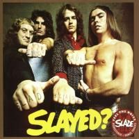 Slade - Slayed? (1972) - Original recording remastered