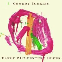 Cowboy Junkies - Early 21st Century Blues (2005)