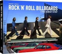 Rock 'n' Roll Billboards Of The Sunset Strip (Твердый переплет)