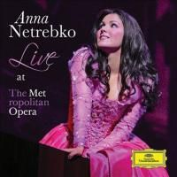 Anna Netrebko - Live At The Metropolitan Opera (2011)