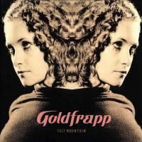 Goldfrapp - Felt Mountain (2000)