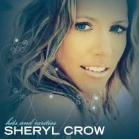 Sheryl Crow - Hits And Rarities (2007)