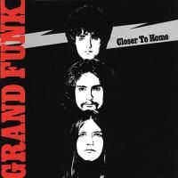 Grand Funk Railroad - Closer To Home (1970)