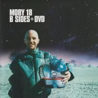 Moby - 18: The B Sides (2003) - CD+DVD Deluxe Edition