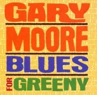 Gary Moore - Blues For Greeny (1995) - Original recording remastered