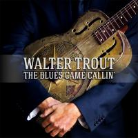 Walter Trout - The Blues Came Callin' (2014) - CD+DVD Special Edition