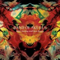Band Of Skulls - Baby Darling Doll Face Honey (2009)