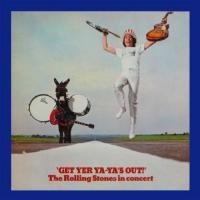 The Rolling Stones - Get Yer Ya-Ya's Out! (The Rolling Stones In Concert) (1970)