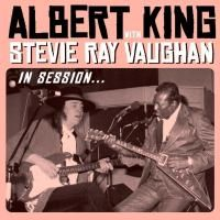 Albert King With Stevie Ray Vaughan - In Session (1999) - CD+DVD Deluxe Edition