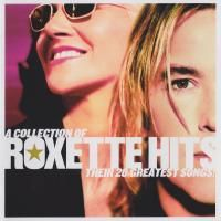 Roxette - A Collection Of Roxette Hits: Their 20 Greatest Songs (2006)