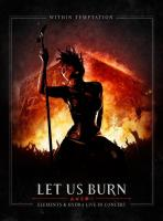 Within Temptation - Let Us Burn: Elements & Hydra Live In Concert (2014) - 2 CD+Blu-ray Deluxe Edition