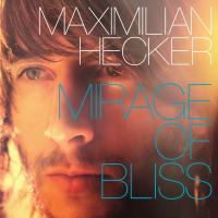Maximilian Hecker - Mirage Of Bliss (2012)