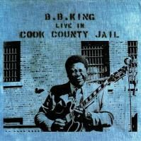 B.B. King - Live In Cook County Jail (1971) - Original recording remastered