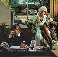 10cc - How Dare You! (1976)