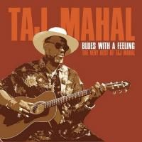 Taj Mahal - Blues With A Feeling: The Very Best Of Taj Mahal (2003)