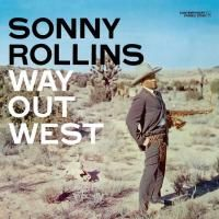 Sonny Rollins - Way Out West (1957)