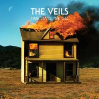 The Veils - Time Stays We Go (2013)