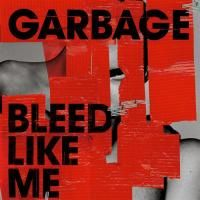 Garbage - Bleed Like Me (2005) - Enhanced