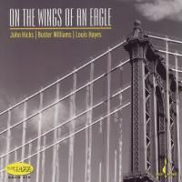 John Hicks, Buster Williams, Louis Hayes - On The Wings Of An Eagle (2006) - Hybrid SACD