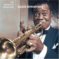 Louis Armstrong - The Definitive Collection (2006) - Original recording remastered