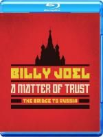 Billy Joel - A Matter Of Trust: The Bridge To Russia (2014) (Blu-ray)