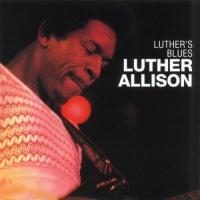 Luther Allison - Luther's Blues (1974) - Original recording remastered