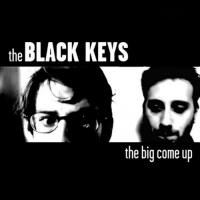 The Black Keys - The Big Come Up (2002)