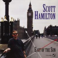 Scott Hamilton - East Of The Sun (1993)