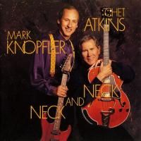 Mark Knopfler and Chet Atkins - Neck And Neck (1990)