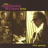 The Anthony Wilson Trio - Our Gang (2001) - Hybrid SACD
