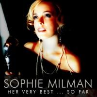 Sophie Milman - Her Very Best...So Far (2013)