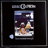 Eric Clapton - No Reason To Cry (1976)