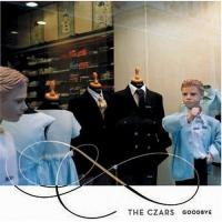 The Czars - Goodbye (2004)